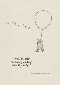 What if I fall? Oh,but my darling,what if you fly?- Quote poster Winnie the Pooh and Erin Hanson classic vintage style poster print What if I fall? Oh,but my darling,what if you fly?- Quote poster Winnie the Pooh and Erin Hanson classic vintage style Erin Hanson, Fly Quotes, Cute Quotes, Qoutes, Darling Quotes, Bible Quotes, Style Vintage, Vintage Fashion, Illustration Design Graphique