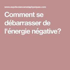 Comment se débarrasser de l'énergie négative?