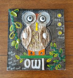 I know I have my fair share of owl projects on the blog but I couldn't resist another.     This is a recycled assemblage that includes ...