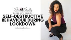Self-Destructive Behaviour During Lockdown – Nadine Naturally Put Your Phone Down, My Balance, My Routine, Affect Me, Self Destruction, People Online, Positive Outlook, Lose My Mind, Singles Day