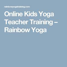 Online Kids Yoga Teacher Training – Rainbow Yoga