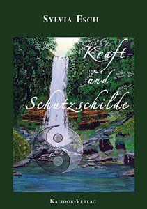 Sachbuch »Kraft- und Schutzschilde« von Sylvia Esch-Völkel