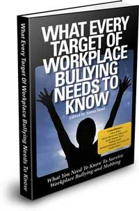 There are LOTS OF BOOKS AND OTHER MATERIALS ON BULLYING BOSSES AND BULLYING IN THE WORKPLACE IN GENERAL...AND ON MOBBING BY YOUR FELLOW EMPLOYEES...