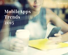 Mobile Apps trends 2015