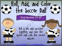Roll, Add, and Color the Soccer Ball (Focus Numbers 10-20) from By Kimberly on TeachersNotebook.com (13 pages)  - Roll, Add, and Color the Soccer Ball (Focus Numbers 10-20)  If you liked my previous sports themed addition activities, then you'll enjoy using this one just as much. This soccer version focuses on adding numbers using 3 dice. I have included a variety of