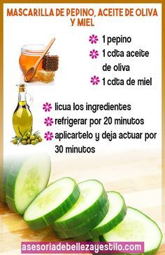 mascarilla de pepino con aceite de oliva y miel para el rostro o cara...ideal para nutrir e idratar Facial Tips, Facial Care, Skin Tips, Skin Care Tips, Homemade Beauty Recipes, Skin Care Routine Steps, Exfoliate Face, Mascara Tips, Face Skin Care