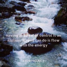 Having any kind of #Control is an #Illusion all you can do is #Flow with #Energy #quotes #quote #lifequotes #life #Universe #quotesdaily #quoteoftheday #TBWProject #TheBrokenWingProject Cosmic Quotes, Energy Quotes, All You Can, Quote Of The Day, Illusions, Flow, Life Quotes, Wings, Universe