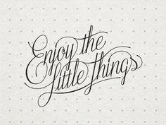 Enjoy The Little Things by Bob Ewing