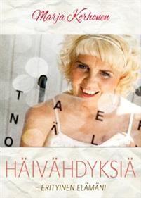 Merja Korhonen: Häivähdyksiä - erityinen elämäni Books, Movies, Movie Posters, Libros, Films, Book, Film Poster, Cinema, Movie