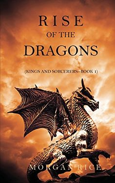Rise of the Dragons Kings and Sorcerers--Book 1