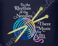 Knitting Patterns Funny 2 In the Rhythm of the Needles, There is Music for the Soul, svg dxf cut files for Silhouette Cricut. Knitting Quotes, Knitting Humor, Crochet Humor, Knitting Blogs, Knitting For Beginners, Free Knitting, Knitting Projects, Crochet Projects, Knitting Patterns
