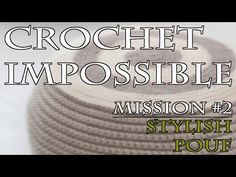 Crochet Impossible Mission #2 - Stylish Pouf - YouTube