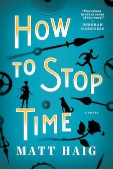 Hwo to Stop Time by Matt Haig