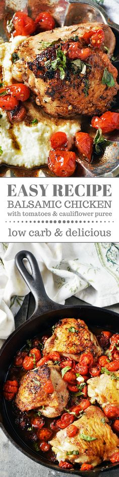 Easy Balsamic Chicken with Tomatoes is an easy recipe that cooks all in one skillet and is loaded with fresh ingredients to maximize flavor. Paired with a cauliflower puree, this recipes makes a delicious low carb meal. #SundaySupper