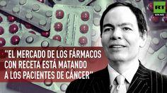"""""""El mercado de los fármacos con receta está matando a los pacientes de c..."""