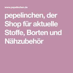 pepelinchen, der Shop für aktuelle Stoffe, Borten und Nähzubehör