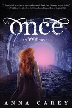 Once (Eve Trilogy Series #2) by Anna Carey---- the ending of this book hit me hard I was not expecting the ending to end like that