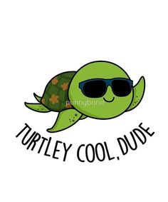 'Turtley Cool, Dude Animal Pun' by punnybone – Best Anımals Food Funny Food Puns, Punny Puns, Cute Puns, Funny Cute, Funny Memes, Cute Cartoon Drawings, Kawaii Drawings, Easy Drawings, Animal Puns