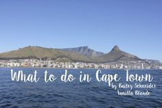 What to do in Cape Town - a great guide for travellers