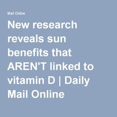 New research reveals sun benefits that AREN'T linked to vitamin D | Daily Mail Online