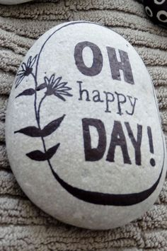 """Oh happy day!"" ~ pebbles from Portugal, hand painted by Sabine Ostermann"