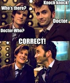 Knock knock! Who's there? Doctor.