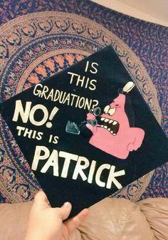 This is Patrick! Disney Graduation Cap, Funny Graduation Caps, Custom Graduation Caps, Graduation Cap Toppers, Graduation Cap Designs, Graduation Cap Decoration, Graduation Diy, Decorated Graduation Caps, Funny Grad Cap Ideas