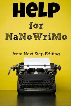 Help for NaNoWriMo | Next Step Editing. #nanowrimo #novel #fiction #writing #tips #resources