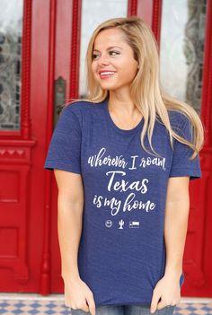 Texas is My Home  - Short Sleeve
