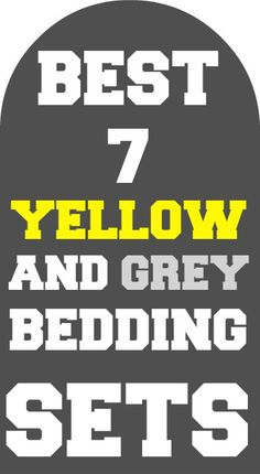 The best 7 yellow and gray bedding sets that we could find!