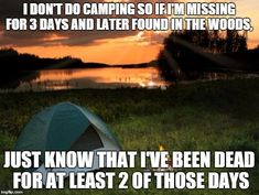 These camping memes are motivational, thought-provoking, quite a few will make you chuckle. These camping memes will make you want to go camping! Solo Camping, Camping Jokes, Camping Life, Camping Hacks, Funny Camping, Camping Stuff, Rv Camping, Camping Ideas, Computer Memes