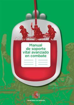 Manual de Soporte Vital en Combate, año 2014. Autores:Escuela Militar de Sanidad Descarga en formato PDF Consulta en formato online