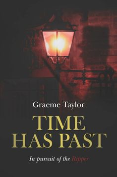 Time Has Past - In pursuit of the Ripper by Graeme Taylor http://weirdvision2001.blogspot.ro/2015/10/indie-friday-time-has-past-in-pursuit.html