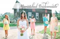 Wedding Trends and ideas: Mismatched Bridesmaids