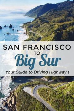 San Francisco to Big Sur: Your Ultimate Highway 1 Itinerary! Find out where to stop and what to skip along the way.