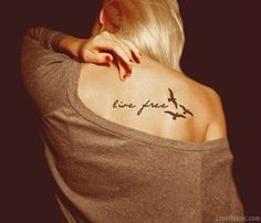 Live free girl tattoo back.. Ooh I want this, but maybe on my side?!