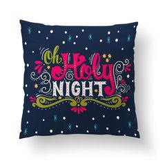 All is calm and all is bright when you decorate with the alluring Oh Holy Night Christmas cushion. Double sided, the festive greeting is written in hot pink, jade green, white and other colorful highl