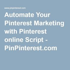 Join The 7,500 People Already Using PinPinterest