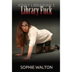 Kinky Librarian 1: Library Fuck (Kindle Edition)