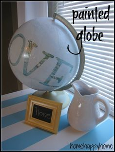 Globe with reverse stencil word.  So cute.  I have a globe and wanna do this for one of the girls rooms.