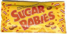 Sugar Babies, Sugar Daddy, and there was even a Sugar Mama (a Sugar Daddy with a chocolate coating). Sugar wasn't an evil word then! Retro Candy, Vintage Candy, Sweet Memories, Childhood Memories, 1970s Childhood, Sugar Babies Candy, Old School Candy, Boston Baked Beans, Old Fashioned Candy