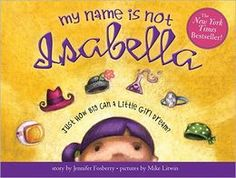 Jennifer Fosberry: My Name Is Not Isabella: Just How Big Can a Little Girl Dream?