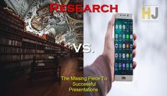 Research - The Missing Piece To Successul Presentations