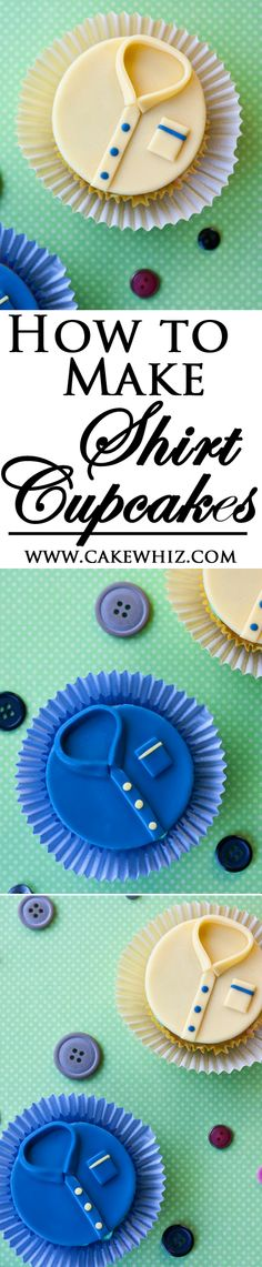 Easy and cute SHIRT CUPCAKES with tutorial. Great for Father's day or guys birthdays! From cakewhiz.com