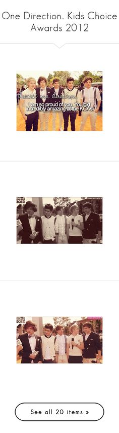"""""""One Direction.. Kids Choice Awards 2012"""" by brenylloyd ❤ liked on Polyvore featuring one direction, accessories and 1d"""
