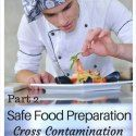 http://60-thenew40.com/safe-food-preparation-part-2/