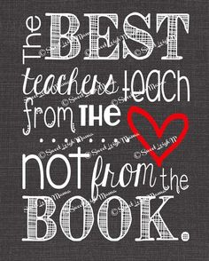 "Teacher-Inspired Quote - The Best Teachers Teach from the Heart... - 8x10"" Print - Classroom Art - Teacher Gift - Perfect Gift for Teachers on Etsy, $9.99"