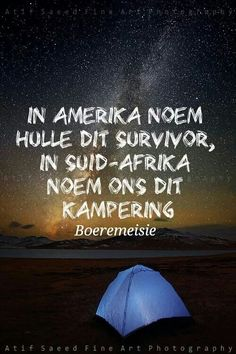 In America, they call it survivor. In South Africa, we call it camping. School Book Covers, Afrikaanse Quotes, Proverbs Quotes, My Land, South Africa, Funny Quotes, Language, Bible, Inspirational Quotes