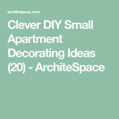 Clever DIY Small Apartment Decorating Ideas (20) - ArchiteSpace