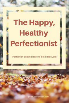 Love the perfectionist in you. It is a call to excellence! #perfect #perfection #perfectionist #overachiever #excellence #excellent #calling #gift #UnconditionalLove #performance #christianblogger #inspirational #inspire #faith